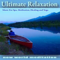 Ultimate Relaxation: Music For Spa, Meditation, Healing and Yoga