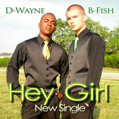 Hey Girl (feat. D-wayne) - Single