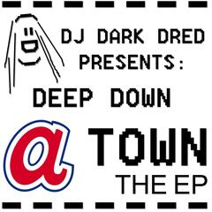 DJ Dark Dred Presents: Deep Down A-town: The EP