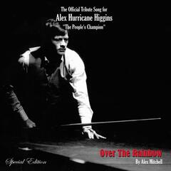 Over The Rainbow - The Official Alex Higgins Tribute Song
