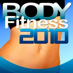 Body Fitness 2010 - Top Dance Music For Your Workout