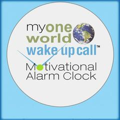 My One World Wake Up Call™ Motivational Alarm Clock Messages