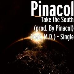 Take the South (prod. By Pinacol) (feat. M.D.) - Single