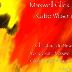 Christmas In New York (feat. Maxwell Glick, Katie Wilson) - Single