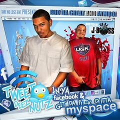 Tweeet Dez Nutz in Ya Facebook and Get the F#Ck Outta Myspace