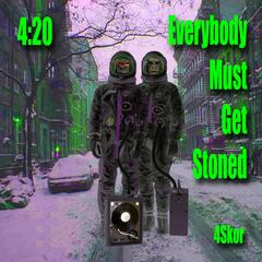 420 - Everybody Must Get Stoned (Hit Da Bong Dylan Mix) (feat. No-pain & Cheeba Kong)