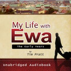 My Life With Ewa: The Early Years Audiobook
