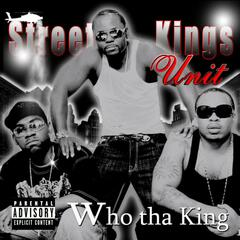 Who tha King