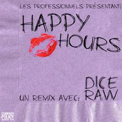 Happy Hours (Un Remix Avec Dice Raw) - Single