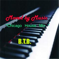 Moved By Music * Chicago House Mix * - Single
