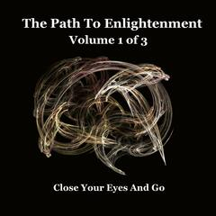 The Path To Enlightenment, Volume 1 of 3