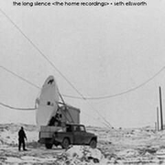 The Long Silence <the Home Recordings>