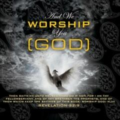 And We Worship You (GOD) - Single
