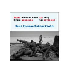 From Wounded Knee to Iraq ( from Genocide to Civil War)