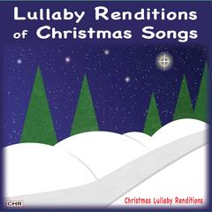Lullaby Renditions of Christmas Songs