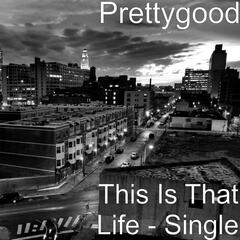 This Is That Life - Single