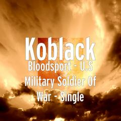 Bloodsport - U.S Military Soldier Of War - Single