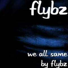 We All Same By Flybz - Single