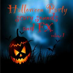 Halloween Party Scary Sounds and Fx Volume 1