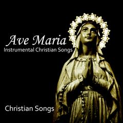 Ave Maria - Instrumental Christian Songs