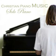 Christian Piano Music - Christian Music For Solo Piano