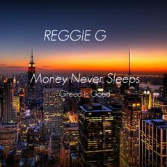 Money Never Sleeps (Greed Is Good)