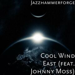 Cool Wind East (feat. Johnny Moss)