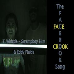 Facecrook (The Facebook Song) (feat. Swampboy Slim & Eddy Fields)