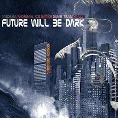 Future Will Be Dark (feat. Dune Tran, D.Effe & Darks)