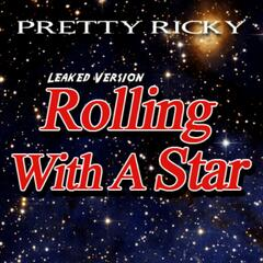 Rolling With A Star (Leaked Version)