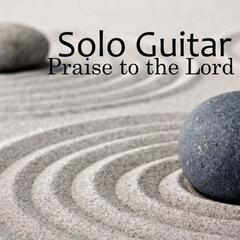Solo Guitar - Praise to the Lord