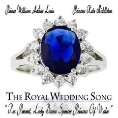 I'm Present, Lady Diana - The Royal Wedding Song (Prince William Arthur Louis & Princess Kate Middleton)