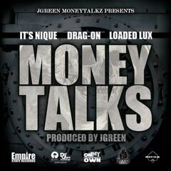 Money Talks (Clean) (feat. It's Nique, Drag-On, Loaded Lux) - Single
