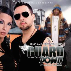 Guard Down (feat. Smoke E. Digglera)