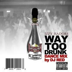 Way Too Drunk [Club Mix] - Single