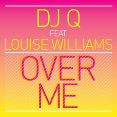 Over Me (feat. Louise Williams) - Single