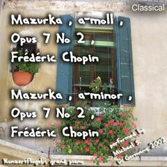 Mazurka , a-moll , Opus 7 No 2 , Frédéric Chopin , Mazurka , a-minor , Opus 7 No 2 , Frédéric Chopin - Single