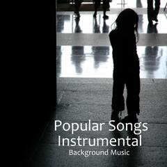 Popular Songs Music - Instrumental Songs - Background Music