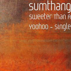 Sweeter Than A Yoohoo - Single