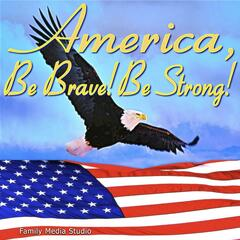 America, Be Brave! Be Strong! (Amy Ehrenfeld Reinarz) - Single