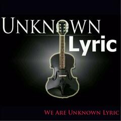 We Are Unknown Lyric