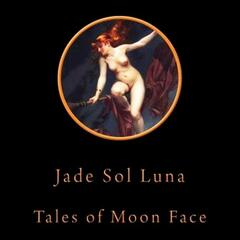 Tales of Moon Face
