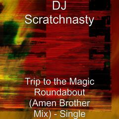 Trip to the Magic Roundabout (Amen Brother Mix)