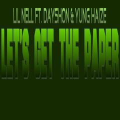 Let's Get the Paper (feat. Dayshon & Yung Haize)