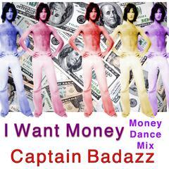 I Want Money (Money Dance Mix) - Single