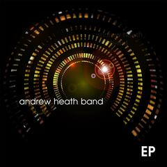 Andrew Heath Band EP