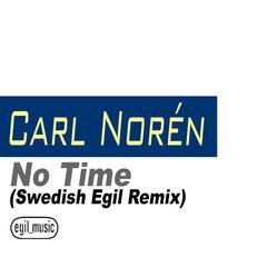 No Time (Swedish Egil Remix) - Single