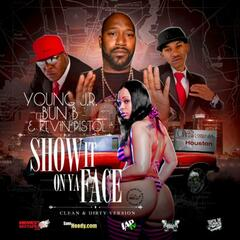Show It On Ya Face (feat. Bun B & Young J. R.) - Single