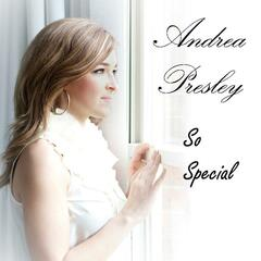 So Special (feat. Andrea Presley)