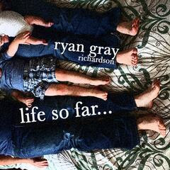 Life So Far...
